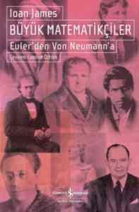 Büyük Matematikçiler - Euler'den Von Neumann'a