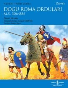 Doğu Roma Orduları M.S. 306 - 886