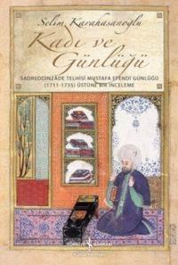 Kadı ve Günlüğü - Sadreddinzade Telhisi Mustafa Efendi Günlüğü