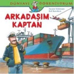 Dünyayı Öğreniyorum Arkadaşım Kaptan