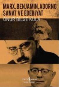 Marx,Benjamin,Adorno Sanat Ve Edebiyat