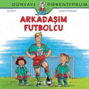 Dünyayı Öğreniyorum - Arkadaşım Futbolcu