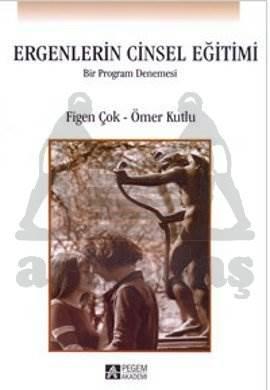 Ergenlerin Cinsel Eğitimi: Bir Program Denemesi