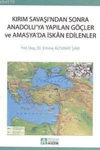 Kırım Savaşından Sonra Anadoluya Yapılan Göçler Ve Amasyada İskan Edilenler