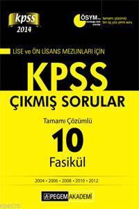 KPSS Lise Ve Önlisans Mezunları İçin Tamamı Çözümlü 2004 - 2012 10 Fasikül Çıkmış Sorular 2014