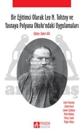 Bir Eğitimci Olarak Leo N. Tolstoy ve Yasnaya Polyana Okulundaki Uygulamaları