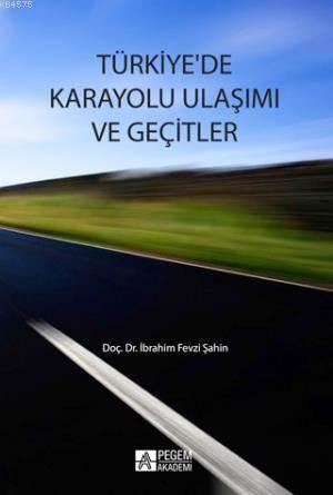 Türkiye'de Karayolu Ulaşımı ve Geçitler