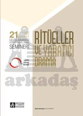 21. Uluslararası Eğitimde Yaradıcı Drama Semineri (Ritüeller ve Yaratıcı Drama)