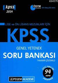 KPSS Lise Önlisans Mezunları İçin Genel Yetenek Tamamı Çözümlü Soru Bankası 2014