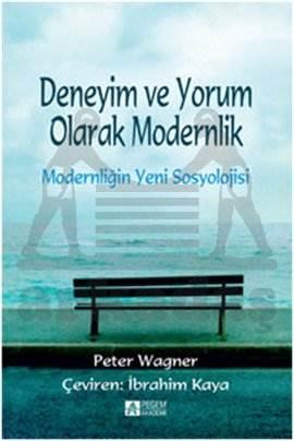 Deneyim ve Yorum Olarak Modernlik
