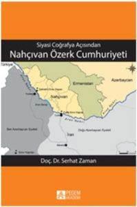 Siyasi Coğrafya Açısından Nahçıvan Özerk Cumhuriyeti