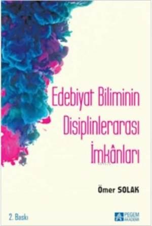Edebiyat Biliminin Disiplinlerarası İmkânları