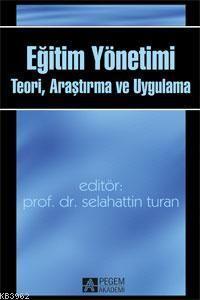 Eğitim Yönetimi Teori, Araştırma Ve Uygulama