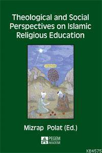 Theological And Social Perspectives On Islamıc Religious Education