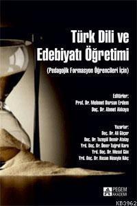 Türk Dili Ve Edebiyatı Öğretimi; (Pedagojik Formasyon Öğrencileri İçin)