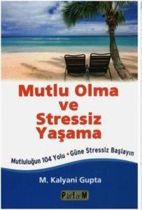 Mutlu Olma Stressiz Yaşama