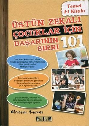 Üstün Zekalı Çocuklar İçin Başarının 101 Sırrı
