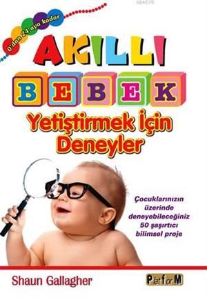 Akıllı Bebek Yetiştirmek İçin Deneyler