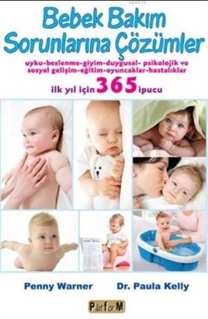 Bebek Bakım Sorunlarına Çözümler; İlk Yıl İçin 365 İpucu