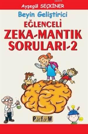 Eğlenceli Zeka Mantık Soruları 2; Beyin Geliştirici