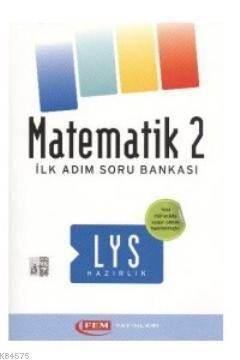 LYS Matematik 2 - İlk Adım Soru Bankası