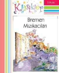Klasikler-Bremen Mızıkacıları(Ciltli)