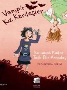 Vampir Kız Kardeşler-Isırılacak Kadar Tatlı Bir Arkadaş