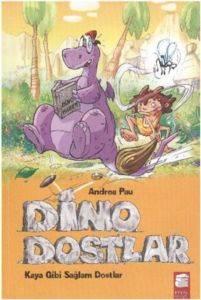 Dino Dostlar 1 - Kaya Gibi Sağlam Dostlar