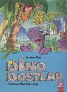 Dino Dostlar 2 - Kızarmış Muz Hırsızlığı