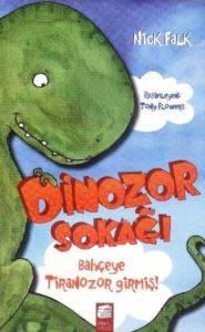 Dinozor Sokağı Bahçeye Tiranozor Girmiş