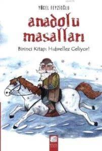 Anadolu Masalları 1. Kitap - Hıdırellez Geliyor