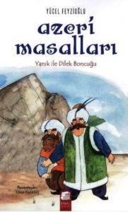 Azeri Masalları Yanık İle Dilek Boncuğu
