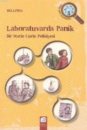 Laboratuvarda Panik; Bir Marie Curie Polisiyesi