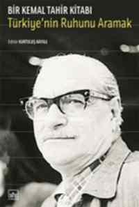 Bir Kemal Tahir Kitabı-Türkiye'nin Ruhunu Aramak