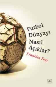 Futbol Dünyayı Nasıl Açıklar