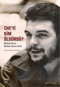 Che'yi Kim Öldürdü ...