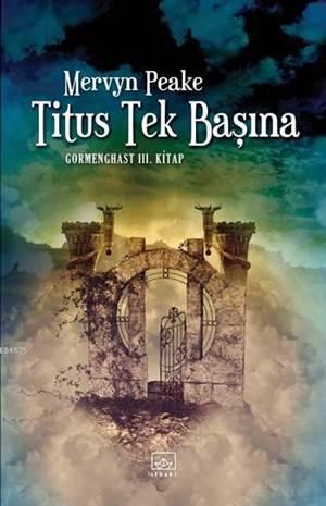 Titus Tek Başına; Gormenghast III. Kitap