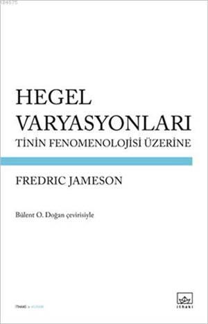 Hegel Varyasyonları : Tinin Fenomenolojisi Üzerine