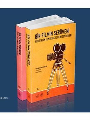Bir Filmin Serüveni - Mithat Alam Film Merkezi Sinema Seminerleri (Cilt 1 – 2)