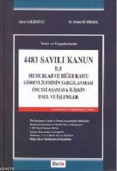 4483 Sayılı Kanun ile Memurlar ve Diğer Kamu Görevlilerinin Yargılanması Öncesi Anlaşmaya İlişkin Usul Ve İşlemler