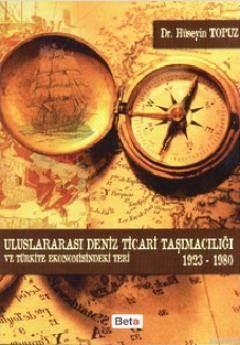 Uluslararası Deniz Ticari Taşımacılığı Ve Türkiye Ekonomisindeki Yeri 1923-1980