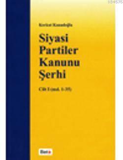 Siyasi Partiler Kanunu Şerhi Cilt I