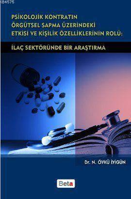 Psikolojik Kontratın Örgütsel Sapma Üzerindeki Etkisi ve Kişilik Özelliklerinin Rolü: İlaç Sektöründe Bir Araştırma