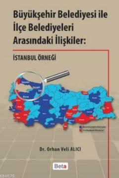 Büyükşehir Belediyesi ile İlçe Belediyeler Arasındaki İlişkiler