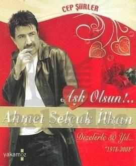 """Aşk Olsun! Cep Şiirler Dizelerle 30 Yıl """"1978-2008"""""""