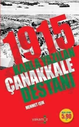 1915 Kanla Yazılan Çanakkale Destanı