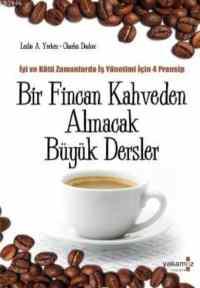 Bir Fincan Kahveden Alınacak Büyük Dersler