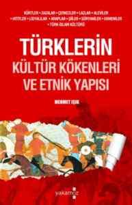 Türklerin Kültür Kökenleri ve Etkin Yapısı
