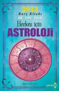 Herkes İçin Astroloji (2013 Burç Kitabı, Aşk-Para-Sağlık)