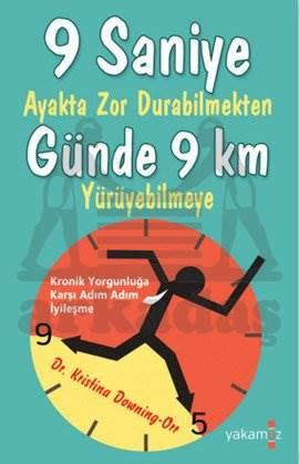 9 Saniye Ayakta Zor Durabilmekten Günde 9 Km Yürüyebilmeye